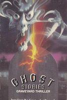 Ghost Stories: Graveyard Thriller