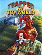 Josh Kirby... Time Warrior: Chapter 3, Trapped on Toyworld